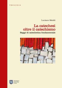 Copertina di 'La catechesi oltre il catechismo'