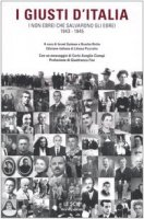 I giusti d'Italia. I non ebrei che salvarono gli ebrei. 1943-1945
