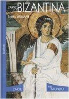 L' arte bizantina - Velmans Tania