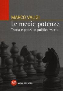 Copertina di 'Medie potenze. Teoria e prassi in politica estera (Le)'