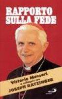 Rapporto sulla fede - Messori Vittorio, Benedetto XVI (Joseph Ratzinger)