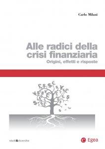 Copertina di 'Alle radici della crisi finanziaria'