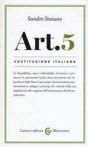 Copertina di 'Costituzione italiana: articolo 5. La Repubblica, una e indivisibile'