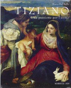 Copertina di 'Tiziano. Una passione per l'uomo.'