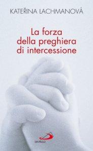 Copertina di 'La forza della preghiera di intercessione'
