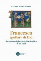 Francesco giullare di Dio - Raniero Cantalamessa