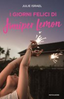 I giorni felici di Juniper Lemon - Israel Julie