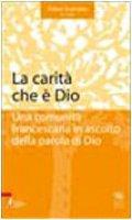 La carità che è Dio. Una comunità francescana in ascolto della parola di Dio