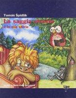 La saggia civetta e le sue storie - Spidlík Tomás