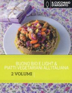Copertina di 'Il Cucchiaio d'Argento: Buono, bio e light-Piatti vegetariani all'italiana'