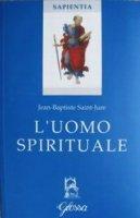 L' uomo spirituale - Saint-Jure Jean-Baptiste