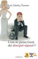 Cosa ne pensa Gesù dei divorziati risposati? - Luis Sánchez Navarro