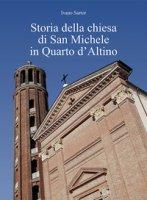 Storia della chiesa di San Michele in Quarto d'Altino - Sartor Ivano