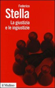 Copertina di 'La giustizia e le ingiustizie'