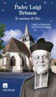 Padre Luigi Brisson. Il sorriso di dio - Graziano Enrico, Solinas Giovanni