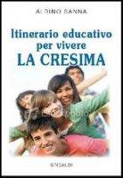 Itinerario educativo per vivere la cresima - Albino Sanna