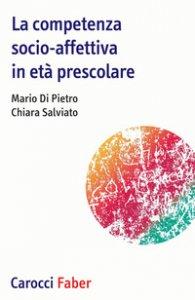 Copertina di 'La competenza socio-affettiva in età prescolare'