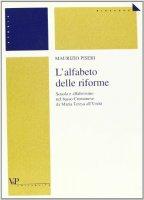 L'alfabeto delle riforme. Scuola e alfabetismo nel basso cremonese da Maria Teresa all'unità - Piseri Maurizio