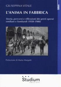 Copertina di 'Preti in fabbrica. Storia, percorsi e riflessioni dei preti operai emiliani e lombardi (1950-1980)'