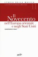 Enciclopedia della musica. Il Novecento nell'Europa orientale e Stati Uniti - Vinay Gianfranco