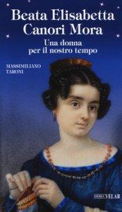 Copertina di 'Beata Elisabetta Canori Mora. Una donna per il nostro tempo'