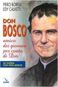 Copertina di 'Don Bosco amico dei giovani per conto di Dio'