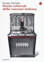 Storia culturale della canzone italiana - Tomatis Jacopo
