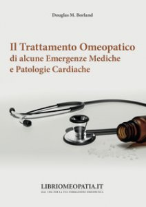 Copertina di 'Il trattamento omeopatico di alcune emergenze mediche e patologie cardiache'