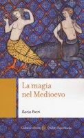 La magia nel Medioevo - Parri Ilaria