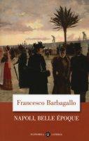 Napoli, Belle Époque (1885-1915) - Barbagallo Francesco