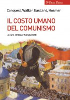 Il costo umano del comunismo - Robert Conquest , Richard Walker , James O. Eastland , Stephen T. Hosmer
