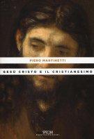 Ges� Cristo e il cristianesimo - Piero Martinetti