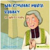 San Giovanni Maria Vianney. Il curato d'Ars.