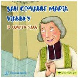 Copertina di 'San Giovanni Maria Vianney. Il curato d'Ars.'