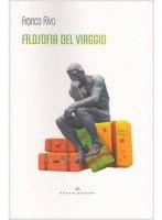Filosofia del viaggio - Franco Riva