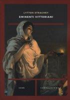 Eminenti vittoriani - Strachey Lytton