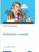 Industria e morale - Cattaneo Carlo