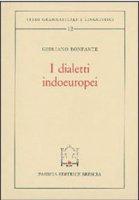 I dialetti indoeuropei - Bonfante Giuliano