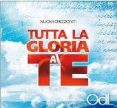 Tutta la gloria a te cd - Nuovi Orizzonti