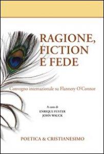 Copertina di 'Ragione, fiction e fede'