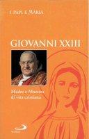 Giovanni XXIII. Madre e maestra di vita cristiana - N. Benazzi