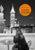 La luna e la lucciola. Una storia minima - De Santis Alessandra