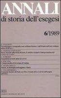 Annali di storia dell'esegesi. Atti del VI seminario di ricerca su Studi della letteratura esegetica cristiana e giudaica antica (Acireale, 12-14 ottobre 1988)