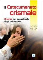 Catecumenato crismale - Luciano Meddi