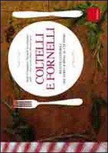 Copertina di 'Coltelli e fornelli. Ricette e consigli dal fare la spesa al cucinare'