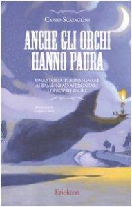 Copertina di 'Anche gli orchi hanna paura. Una storia per insegnare ai bambini ad affrontare le proprie paure'