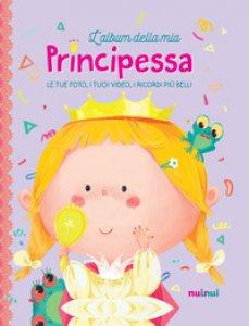 Copertina di 'L' album della mia principessa. Ediz. a colori. Con Contenuto digitale per download'