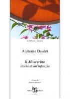 Il moscerino. Storia di un'infanzia - Daudet Alphonse