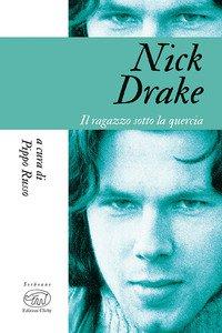 Copertina di 'Nick Drake. Il ragazzo sotto la quercia'