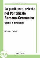 La penitenza privata nel Pontificale Romano-Germanico - Kestutis Paliksa